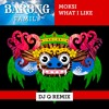 Moksi - What I Like (DJ Q Remix) [FREE DOWNLOAD]