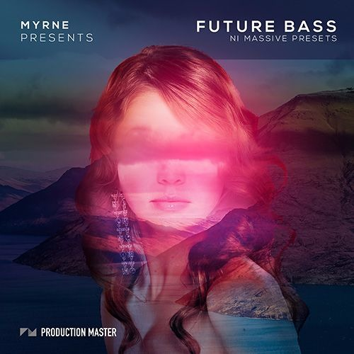 Production Master - Future Bass NI Massive Presets by Myrne