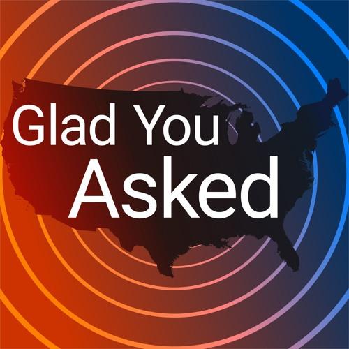 Glad You Asked