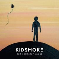 Kidsmoke - Cut Yourself Loose