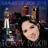 TOMY MIX!!! SUMMER Of THE JPOP! ForR40 2015 mp3