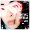 TOMY MIX!!!  2015 Winter Of The JPOP!! For R40 mp3
