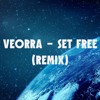 Veorra - Set Free (Remix)