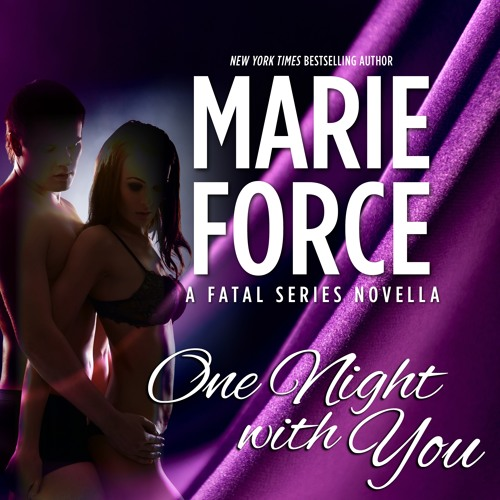 One Night with You, Fatal Series Prequel Novella (Audio Sample)