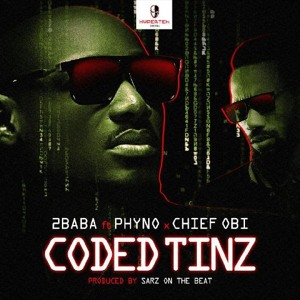 2baba Ft Phyno Chief Obi | Coded Tinz (Download from www.africax5.tv/mp3-downloads)