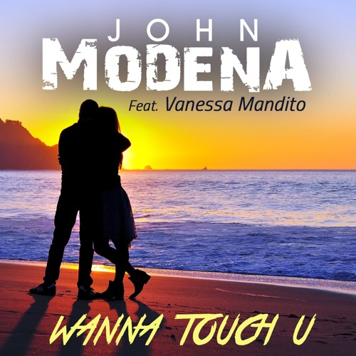 John Modena Feat. Vanessa Mandito - Wanna Touch U [Preview] -- AIRPLAY RECORDS --