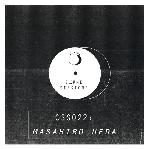 Cultivated Sound Sessions - CSS022: Masahiro Ueda
