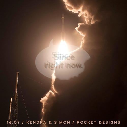 16.07: Kendra & Simon / Rocket Designs