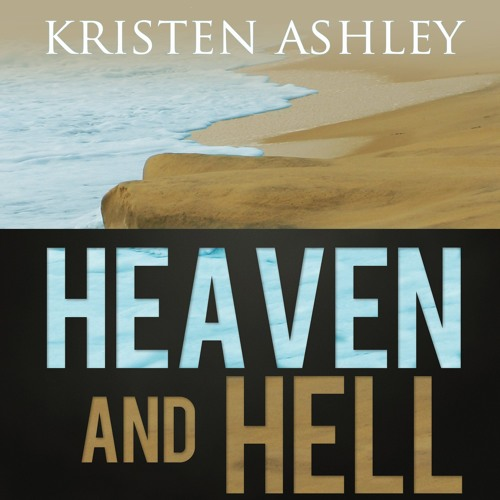 Heaven And Hell by Kristen Ashley, Narrated by Felicity Munroe