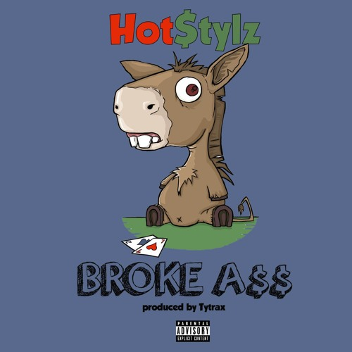 Too ass nigga hot stylz this rather