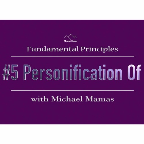 Personification Of - Fundamental Principle #5 With Michael Mamas