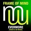 Frame Of Mind Evermore (Touch & Go Laid Back Mix) Preview (menamusic.com)