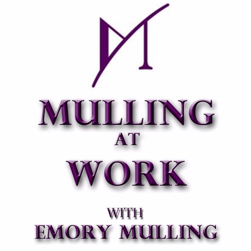 Mulling at Work - Noticing with Margery Leveen Sher - 01/11/16