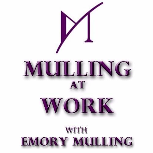 Mulling at Work - Mother May I - 10/05/15