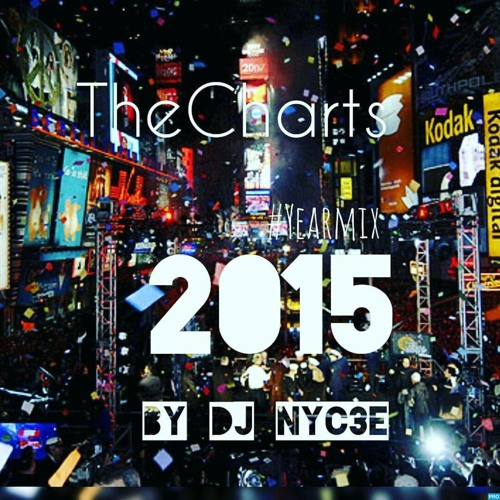 DJ NYCEE - The Charts #Yearmix #2015