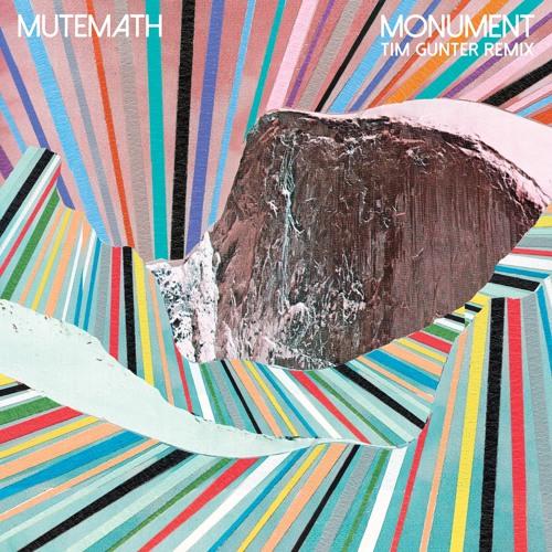 MUTEMATH - Monument (Tim Gunter Remix)