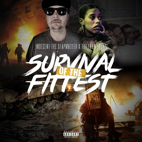 Indecent The Slapmaster ft. Trillary Banks - Survival Of The Fittest (Prod. Slapmaster) [Thizzler.co