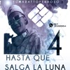 Hasta Que Salga La Luna Volumen 4. Fumaratto Ferroso ( 18.Febrero.2016)