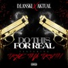 D.Lanski x Aktual Ft. Trae Tha Truth - Do This For Real