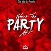Where The Party At - By C4S @ohboyprince jspec timmy bandz & Pskillz