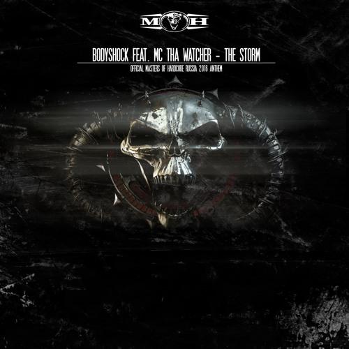 Bodyshock Ft. MC Tha Watcher - The Storm (Masters Of Hardcore Russia 2016 Anthem)