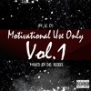 Motivational Use Only Vol. 1  (Live Mix)