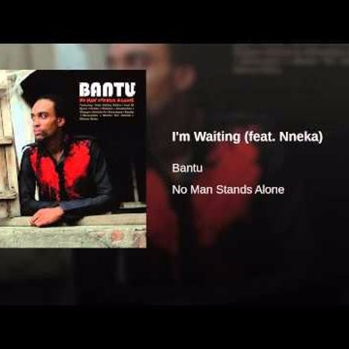 Bantu feat Nneka - I'm Waiting (Basement Freaks Remix)