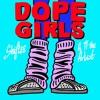 Shiftee - Dope Girls ft. TT The Artist
