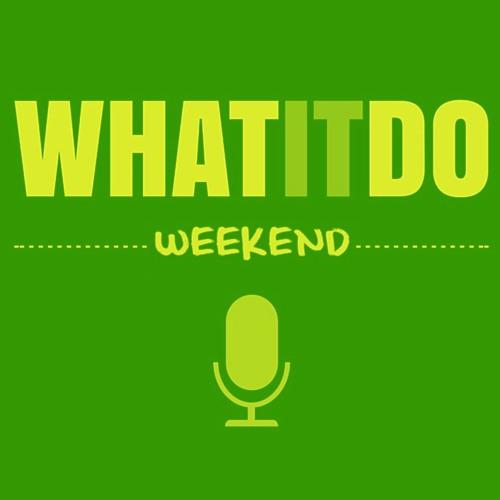 WhatItDo Weekend 005