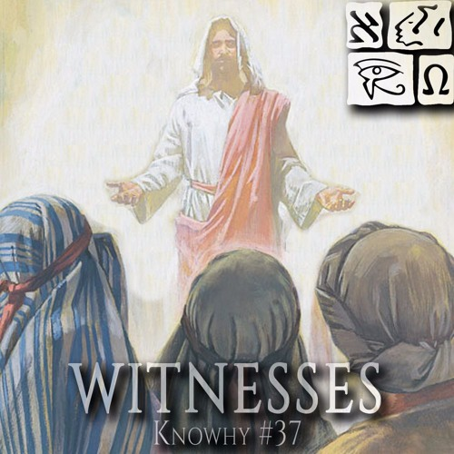 Who Are the Witnesses of Christ in 2 Nephi? Knowhy #37