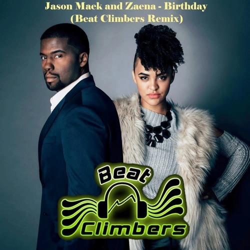 Jason Maek & Zaena - Birthday (Beat Climbers Remix)