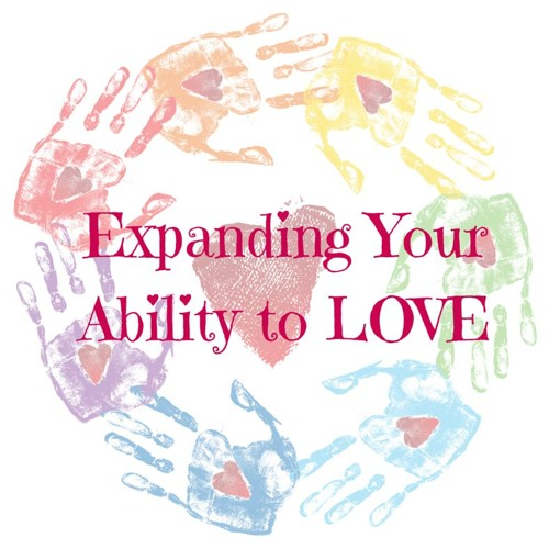 Expanding Your Ability To Love
