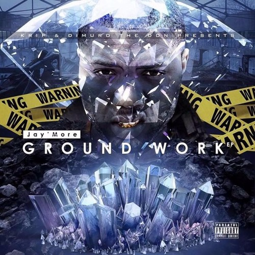 Jay'More - GroundWork Ep (Prod. by Krip & Dimuro)