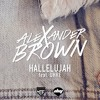 Alexander Brown - Hallelujah (feat. Uhre)