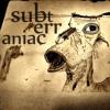 Subterraniac
