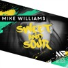 Mike Williams - Sweet & Sour [Available February 29]