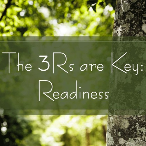 The 3Rs are Key: Readiness