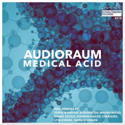Audioraum - Medical Acid (Schaltwerk 018)