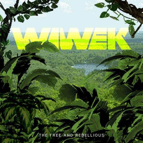 Wiwek - The Free and Rebellious EP