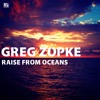 Greg Zopke - Raise From Oceans (Radio Edit)