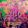 H2O Musik Tour Compilation 2016 Parte Prima (Anthem Collection)