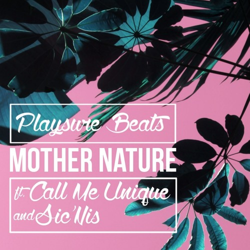 Playsure Beats - Mother Nature ft. Call Me Unique & Sic'Nis