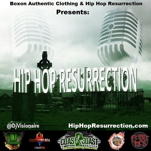 HIPHOPRESURRECTION.COM Hosted by DJ VISIONAIRE