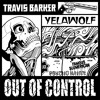 Travis Barker X Yelawolf - Out of Control
