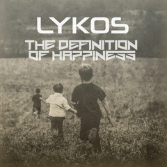 Lykos - The Definition Of Happiness