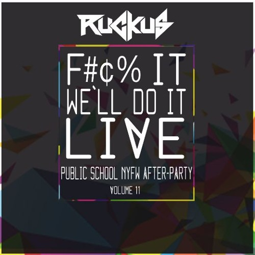 F*** It, We'll Do It Live - Public School NYFW After-Party, New York (Volume 11)