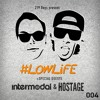 219 Boys present #LOWLiFE ft. Intermodal & Hostage