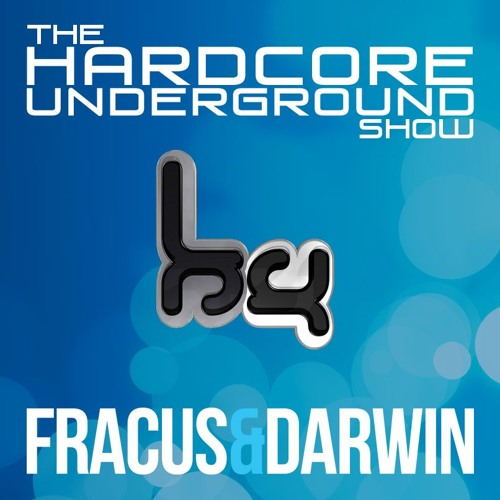 The Hardcore Underground Show - Podcast 16 (Fracus & Darwin) - FEB 2016