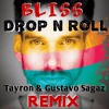 Bliss - Drop N Roll (Tayron & Gustavo Sagaz Remix)
