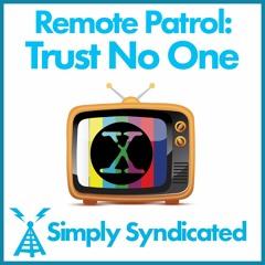 Remote Patrol: Trust No One - Pilot